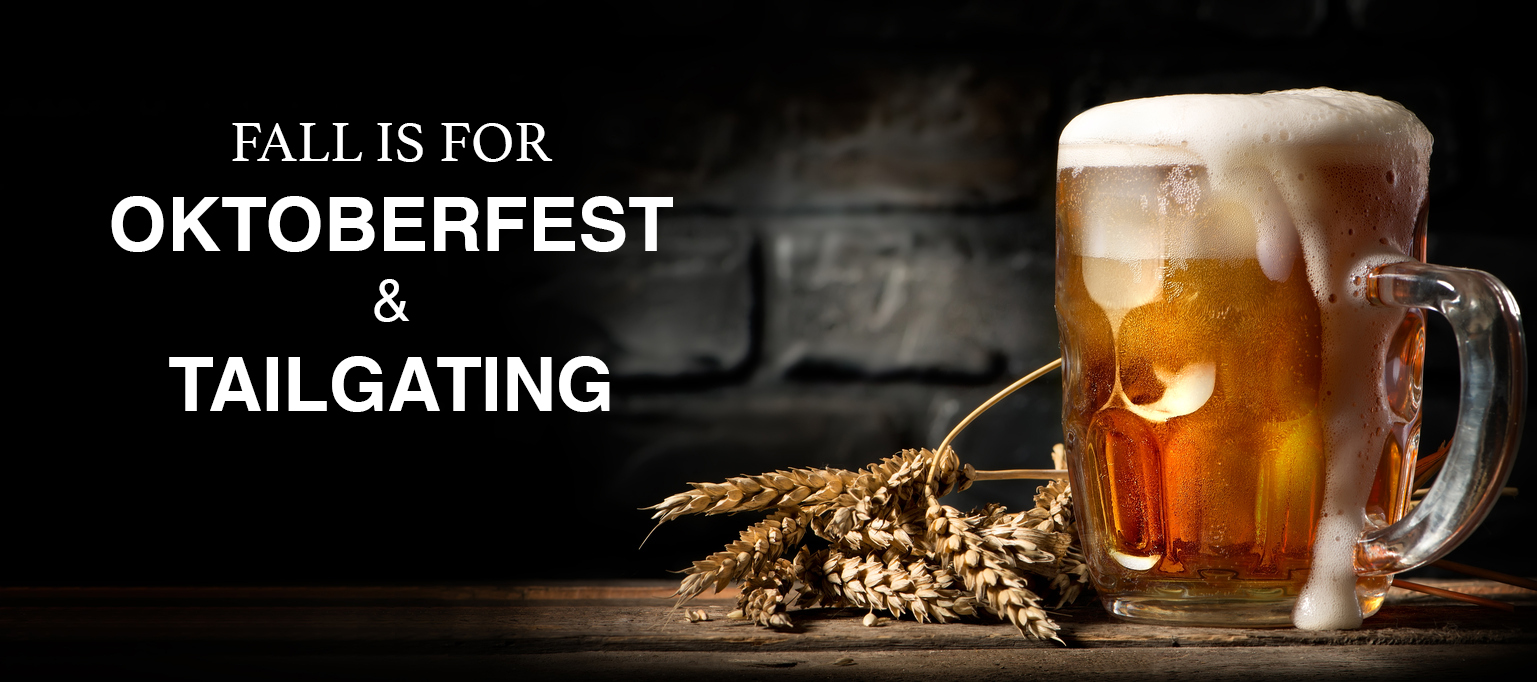 Fall is for Oktoberfest and Tailgating